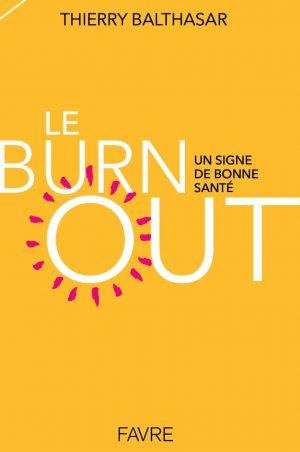 Le burn out un signe de bonne santé